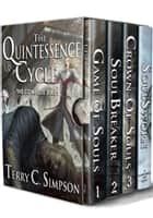 The Quintessence Cycle - The Complete Series ebook by Terry C. Simpson