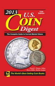 2013 U.S. Coin Digest ebook by David C. Harper,Harry Miller