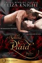 Behind the Plaid eBook par Eliza Knight