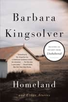 Homeland and Other Stories ebooks by Barbara Kingsolver