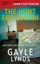 The Hunt for Dmitri ebook by Gayle Lynds