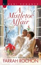 A Mistletoe Affair eBook by Farrah Rochon