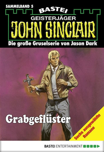 John Sinclair - Sammelband 5 - Grabgeflüster ebook by Jason Dark