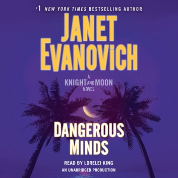 Dangerous Minds - A Knight and Moon Novel audiobook by Janet Evanovich