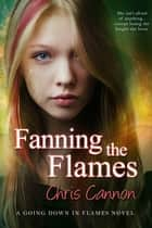 Fanning the Flames 電子書 by Chris Cannon