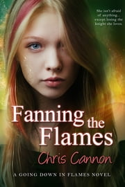 Fanning the Flames ebook by Chris Cannon