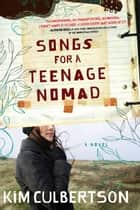 Songs for a Teenage Nomad ebook by Kim Culbertson