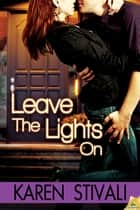Leave the Lights On ebook by Karen Stivali