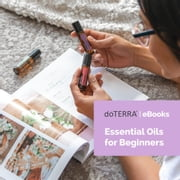 Essential Oils for Beginners audiobook by doTERRA International LLC