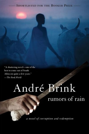 Rumors of Rain - A Novel of Corruption and Redemption ebook by Andre Brink