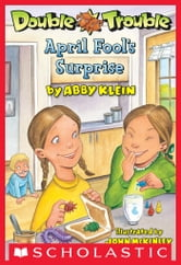 Double Trouble #2: April Fool's Surprise ebook by Abby Klein