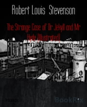 The Strange Case of Dr Jekyll and Mr Hyde (Illustrated) ebook by Robert Louis Stevenson