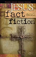 Jesus: Fact & Fiction ebook by Rose Publishing