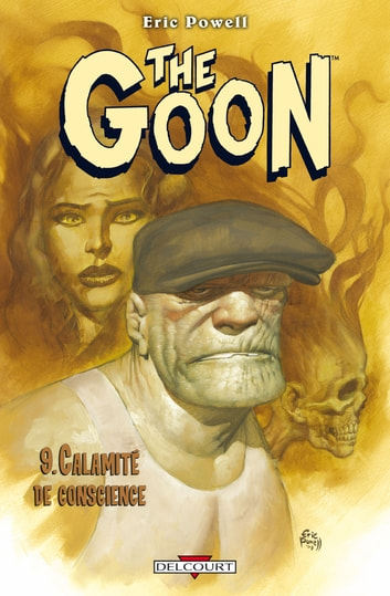 The Goon T09 - Calamité de conscience eBook by Eric Powell