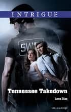 Tennessee Takedown ebook by Lena Diaz
