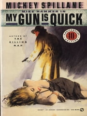My Gun Is Quick ebook by Mickey Spillane
