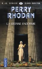 Perry Rhodan n°297 - La déesse endormie - Cycle Bardioc volume 16 ebook by Clark DARLTON, K.-H. SCHEER, Yann CADORET,...