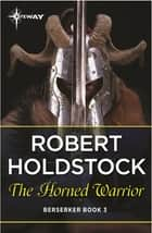 The Horned Warrior ebook by