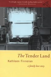 The Tender Land - A Family Love Story ebook by Kathleen Finneran