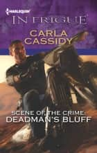 Scene of the Crime: Deadman's Bluff - A Thrilling FBI Romance ebook by Carla Cassidy