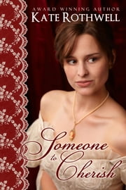 Someone To Cherish ebook by Kate Rothwell