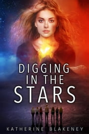 Digging in the Stars ebook by Katherine Blakeney