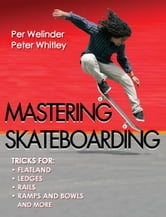 Mastering Skateboarding ebook by Per Welinder