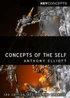 Concepts of the Self eBook by Anthony Elliott