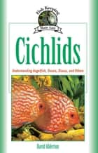 Cichlids ebook by David Alderton