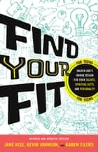 Find Your Fit - Unlock God's Unique Design for Your Talents, Spiritual Gifts, and Personality ebook by Kevin Johnson, Jane Kise, Karen Eilers