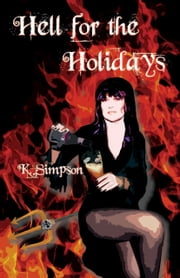 Hell for the Holidays: The Devils Workshop Book 3 ebook by K. Simpson