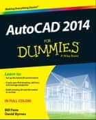 AutoCAD 2014 For Dummies ebook by Bill Fane, David Byrnes