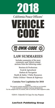 2018 California Vehicle Code QWIK-CODE: Law Summaries ebook by LawTech Publishing Group