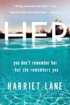 Her - A Novel ebook by Harriet Lane