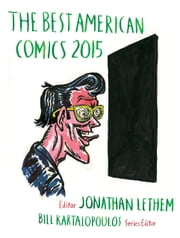 The Best American Comics 2015 ebook by Jonathan Lethem,Bill Kartalopoulos