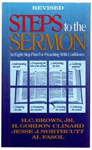 Steps to the Sermon ebook by H. C. Brown,Jesse J. Northcutt,H. Gordon Clinard