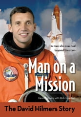 Man on a Mission - The David Hilmers Story ebook by David Hilmers