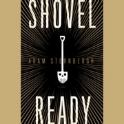 Shovel Ready - A Novel audiobook by Adam Sternbergh