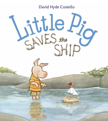 Little Pig Saves the Ship ebook by David Hyde Costello