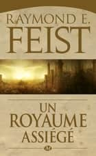 Un royaume assiégé - La Guerre du chaos, T1 ebook by Raymond E. Feist