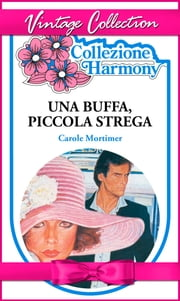 Una buffa, piccola strega ebook by Carole Mortimer