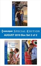 Harlequin Special Edition August 2019 - Box Set 2 of 2 ebook by Brenda Harlen, Carrie Nichols, Kathy Douglass