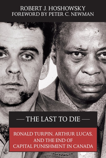 The last to die ebook by robert j hoshowsky 9781770704978 the last to die ronald turpin arthur lucas and the end of capital fandeluxe Document