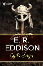Egil's Saga ebook by E. R. Eddison