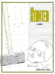 Stunted ebook by Greg M. Hall