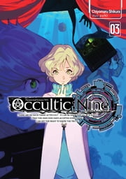 Occultic;Nine: Volume 3 ebook by Chiyomaru Shikura
