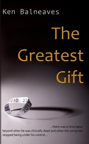 The Greatest Gift ebook by Ken Balneaves
