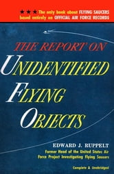 The Report on Unidentified Flying Objects ebook by Ruppelt, Edward J