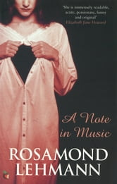 A Note In Music ebook by Rosamond Lehmann