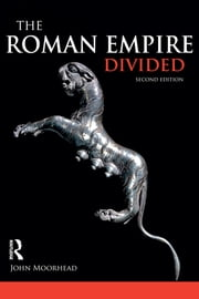 The Roman Empire Divided - 400-700 AD ebook by John Moorhead